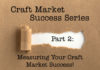 craft market success part 2